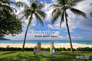 Katathani Phuket Beach Resort กะตะธานี ภูเก็ต